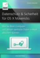 Datenschutz und Sicherheit – für OS X Mavericks von Giesbert ...