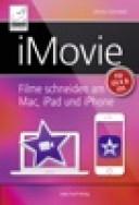 iMovie für Mac, iPad und iPhone von Johann Szierbeck