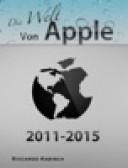 Die Welt von Apple 2011-2015 von Riccardo Kabisch