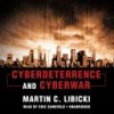 Cyberdeterrence and Cyberwar (Unabridged) von Martin C. Libicki