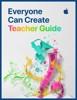 Everyone Can Create: Teacher Guide