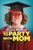 How to Party with Mom