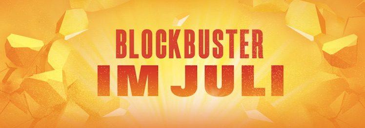 Blockbuster im Juli